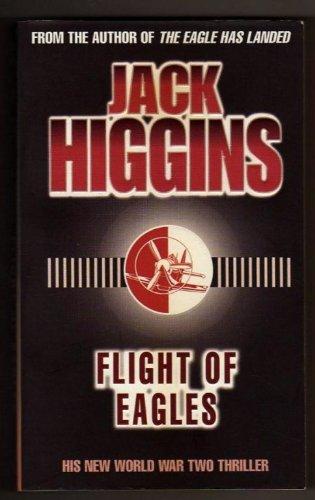 Flight of Eagles ___ J.Higgins ___ 1999