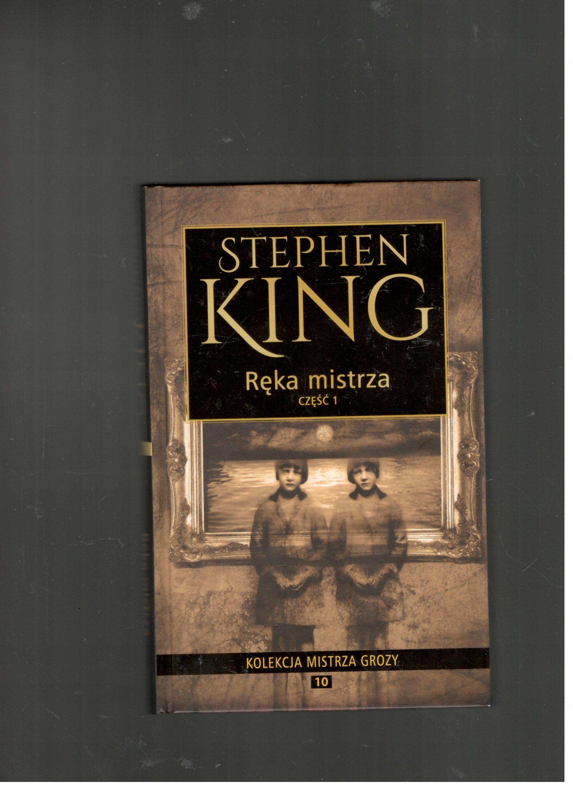 RĘKA MISTRZA - CZĘŚĆ 1 STEPHEN KING - 9,99 ZŁ