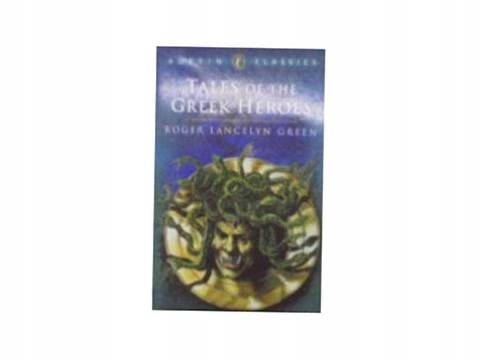 Tales of the Greek Heroes - R. Lancelyn Green