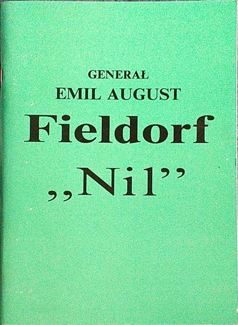 """Generał Emil August Fieldorf ,,Nil"""""""