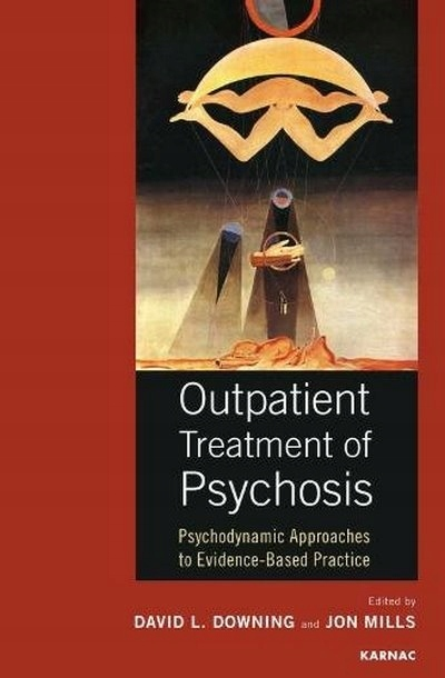 Outpatient Treatment of Psychosis DAVID L. DOWNING