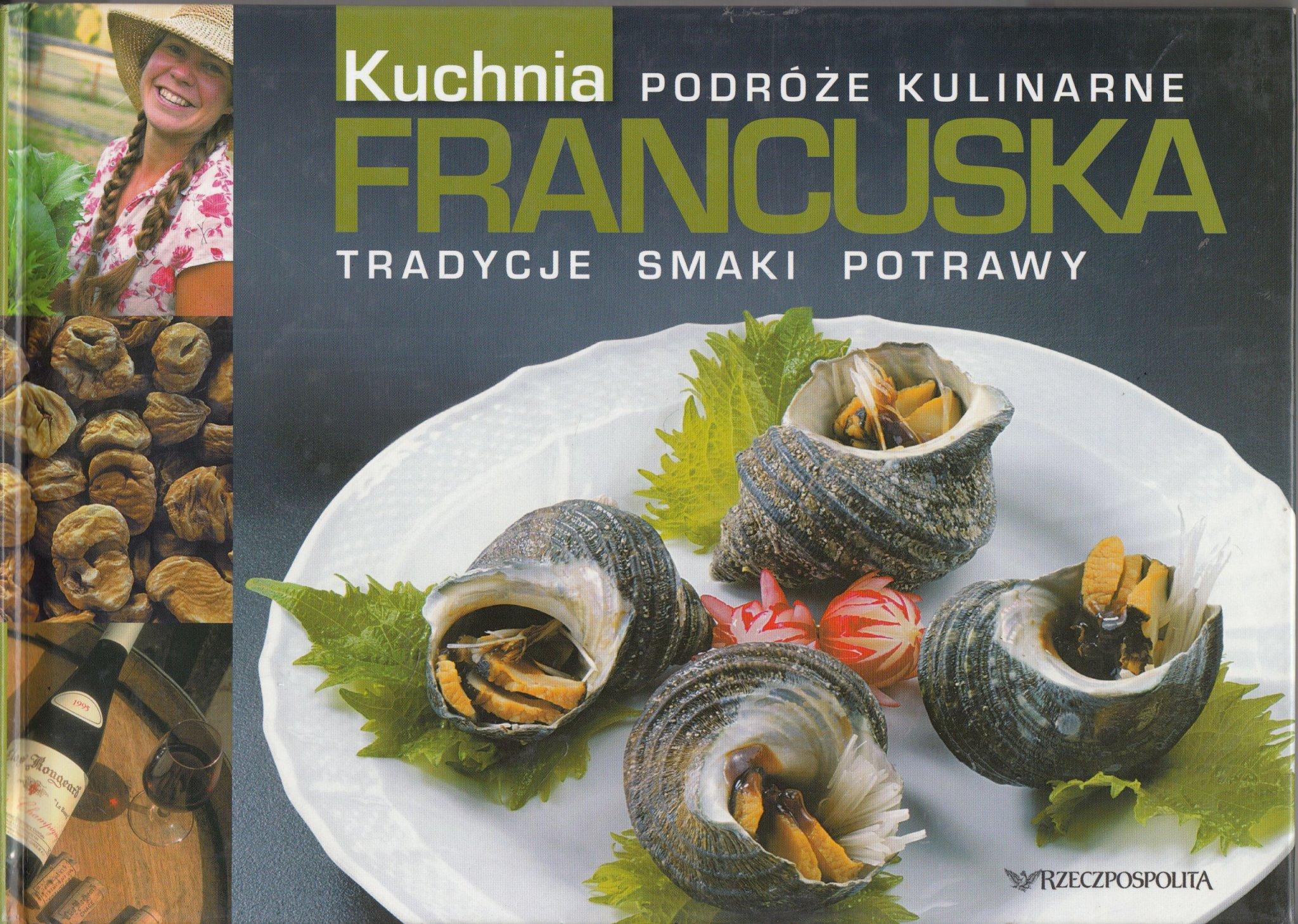 Kuchnia Francuska Tradycyjne Smaki Potrawy 6356135006
