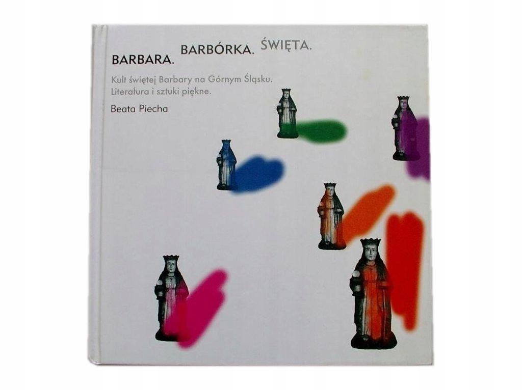 BARBARA BARBÓRKA ŚWIĘTA - Beata Piecha [116A]