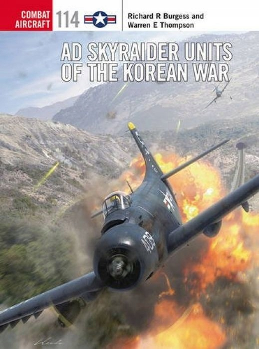 Rick Burgess AD Skyraider Units of the Korean War