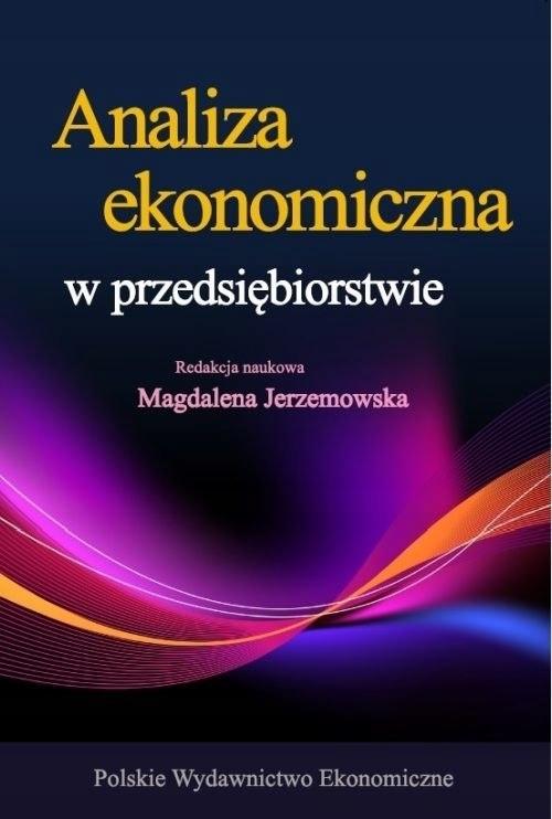 ANALIZA EKONOMICZNA W PRZEDSIĘBIORSTWIE WYD. 4