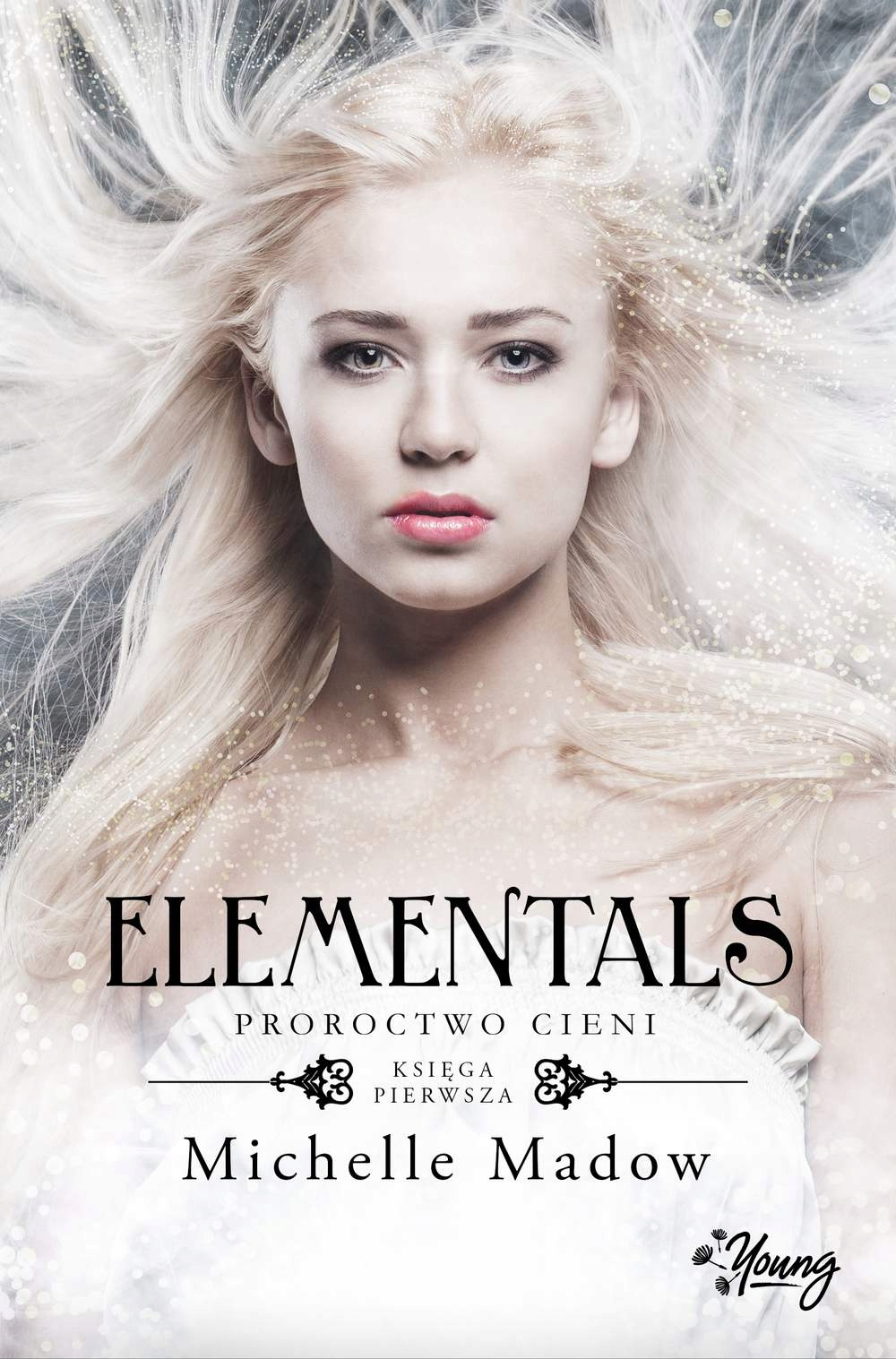 Elementals 1. Proroctwo cieni Michelle Madow