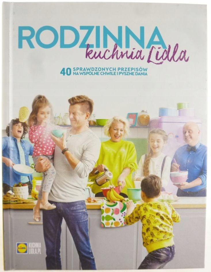 Rodzinna Kuchnia Lidla 40 Przepisów 7838293074