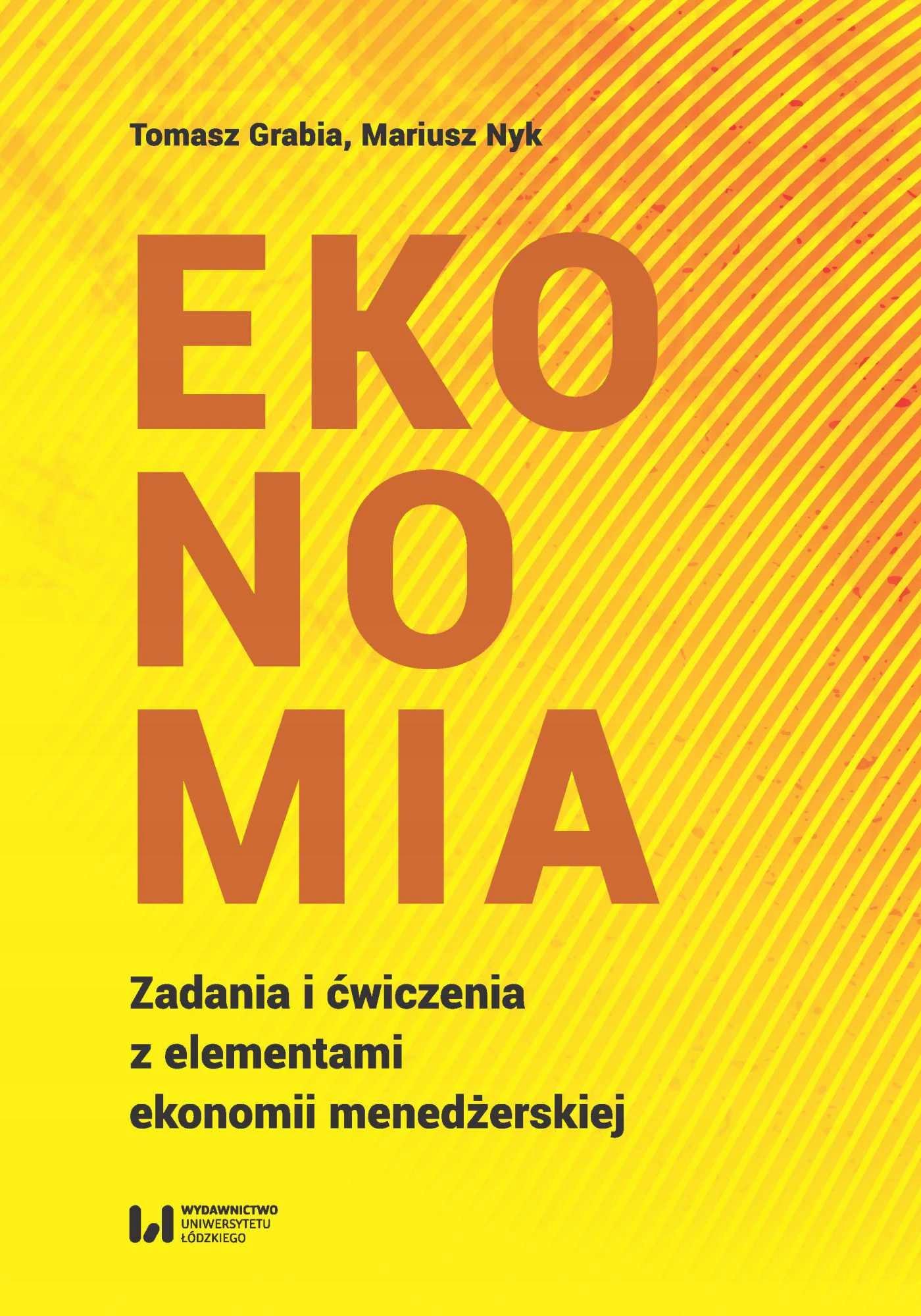 Ekonomia. Zadania i ćwiczenia z... Mariusz Nyk