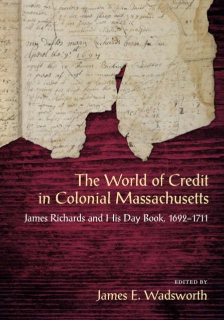 The World of Credit in Colonial Massachusetts
