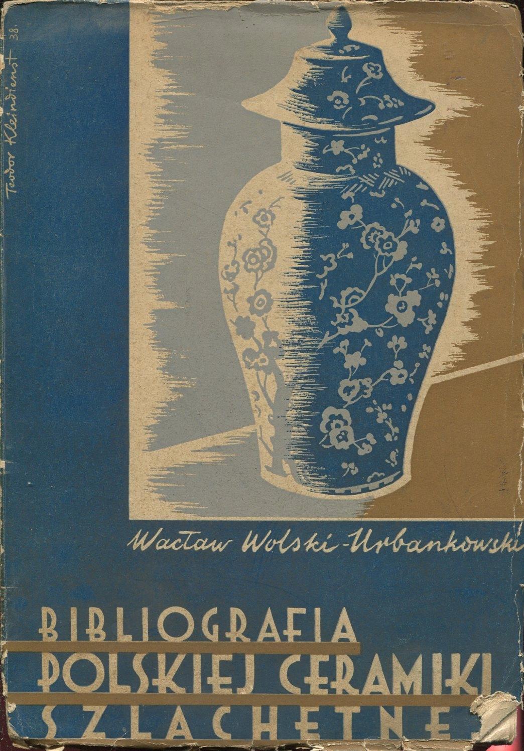 BIBLIOGRAFIA POLSKIEJ CERAMIKI SZLACHETNEJ 1938