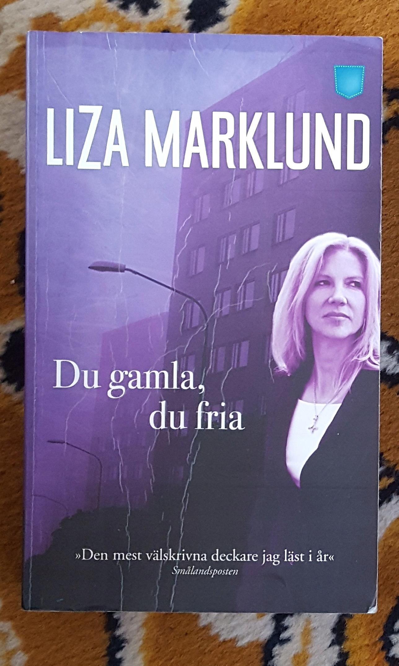 Liza Marklund, Du gamla, du fria, SZWEDZKI