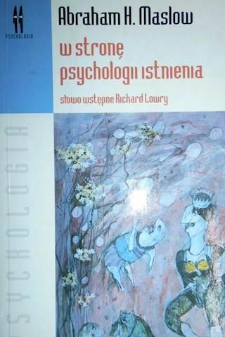 W stronę psychologii istnienia - Abraham H. Maslow