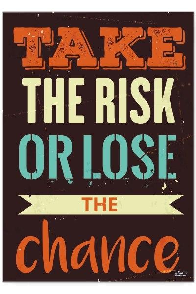 Blacha dekoracyjna / ozdobna Take the risk : Rozmi