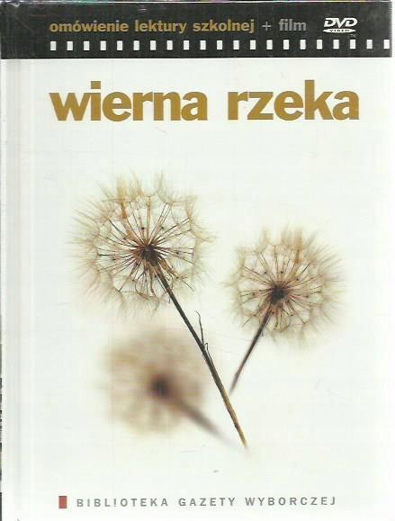 DVD WIERNA RZEKA OMÓWIENIE LEKTURY + FILM NOWY