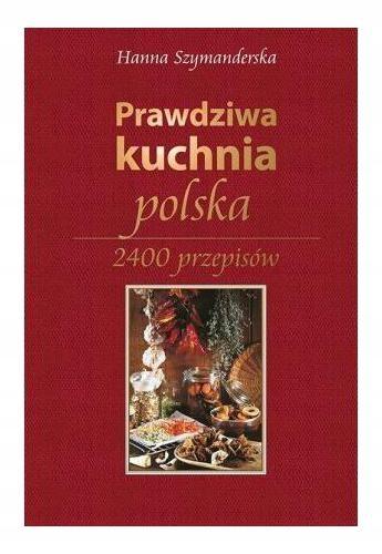 Szymanderska Prawdziwa Kuchnia Polska 2400 7114960405