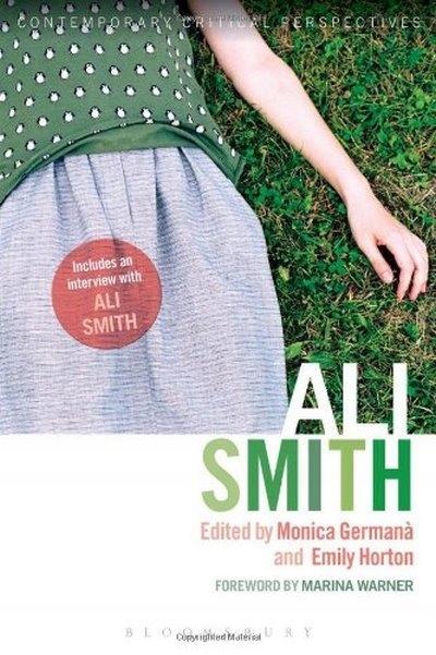 Ali Smith: Contemporary Critical Perspectives