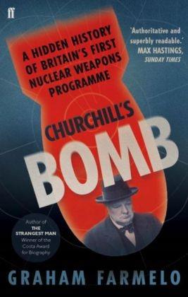 Churchill's Bomb - Farmelo Graham