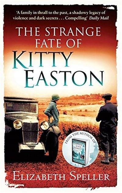 The Strange Fate Of Kitty Easton ELIZABETH SPELLER