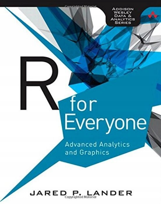 Jared Lander R for Everyone Advanced Analytics and