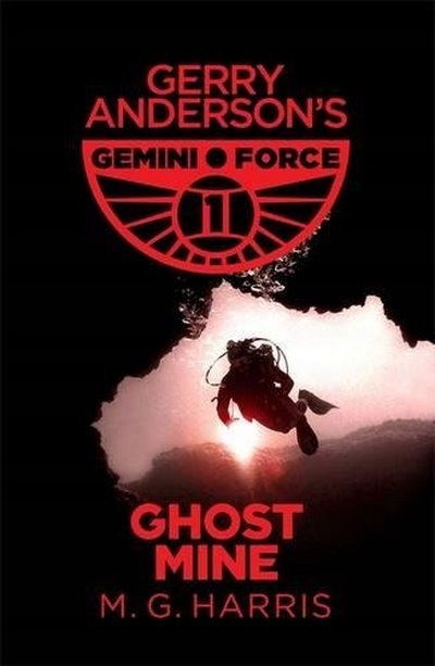 Ghost Mine: Book 2 (Gemini Force I) M. G. HARRIS