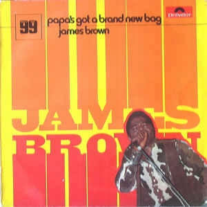 James Brown Papa's Got A Brand New Bag