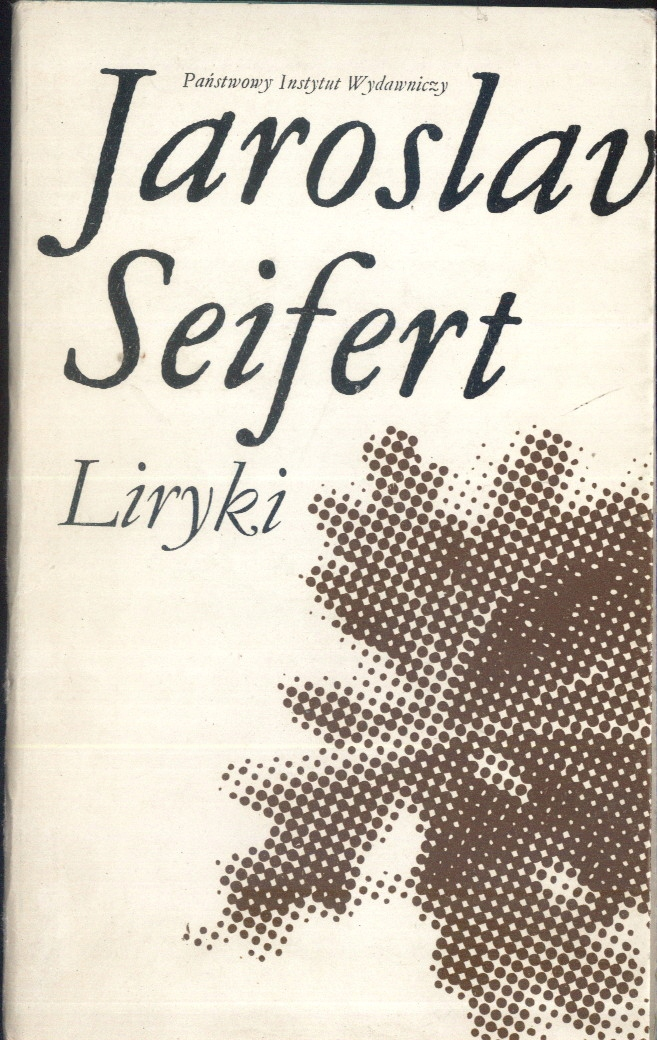 Znalezione obrazy dla zapytania Jaroslav Seifert Liryki