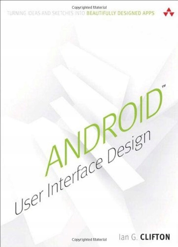Ian G. Clifton - Android User Interface Design: Tu