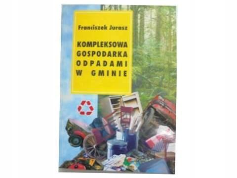 Kompleksowa gospodarka odpadami w gminie - Jurasz