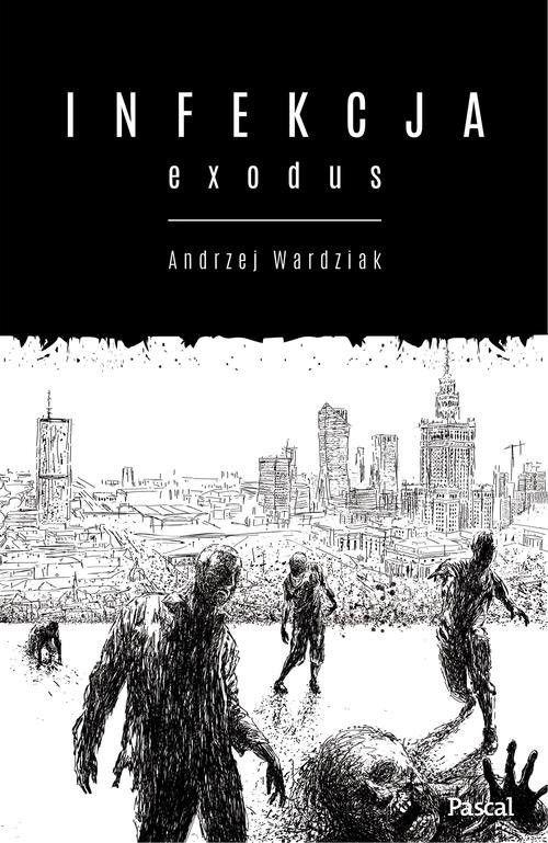 Infekcja: Exodus [Wardziak Andrzej]