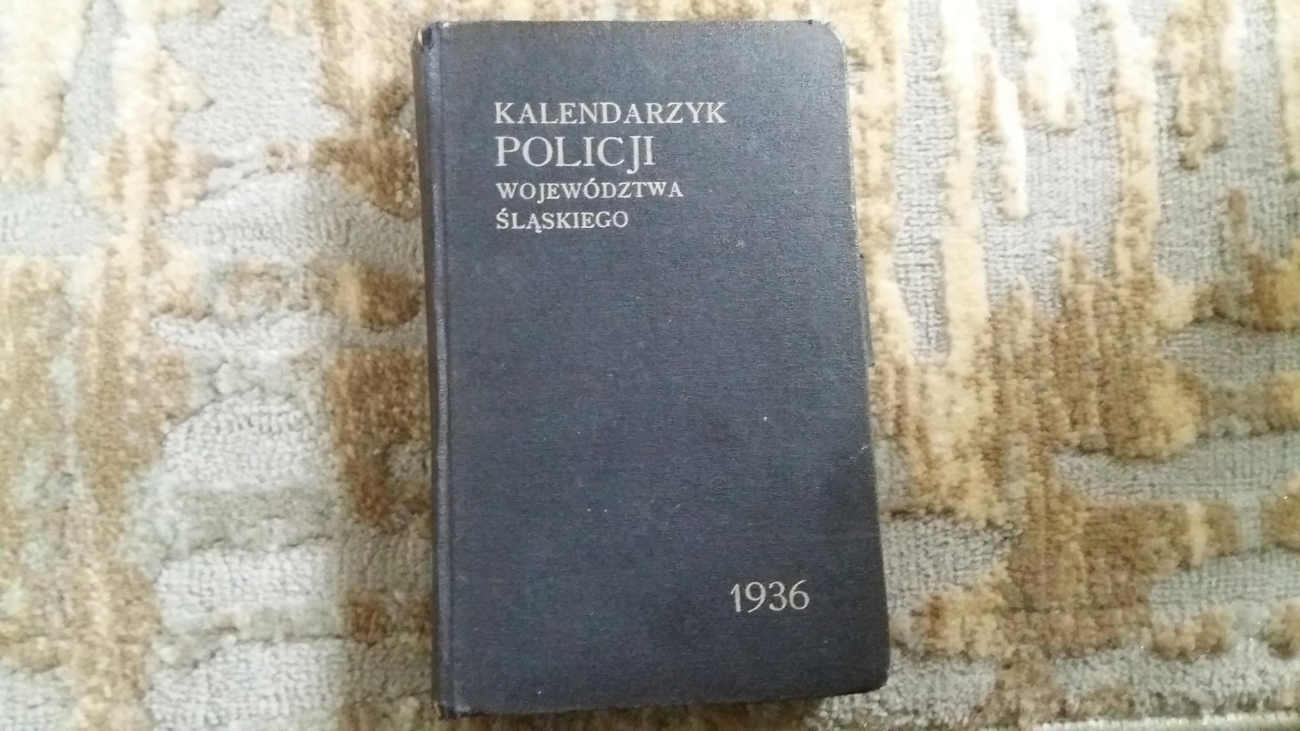 KALENDARZYK POLICJI woj. Śląskiego z 1936r.Sanacja