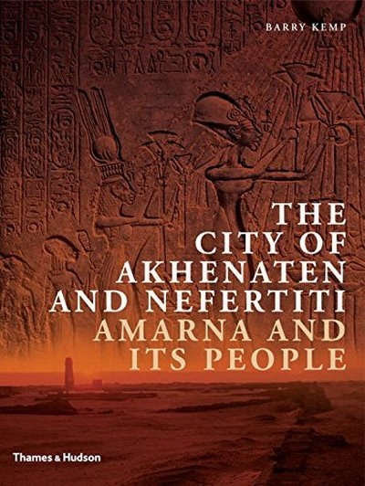 The City of Akhenaten and Nefertiti BARRY KEMP