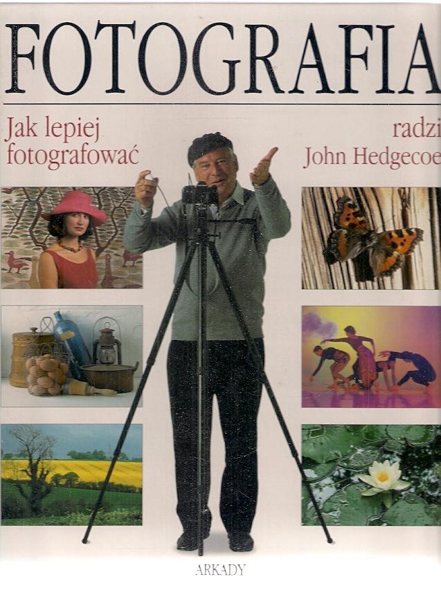 Hedgecoe: Fotografia. Jak lepiej fotografować/9482