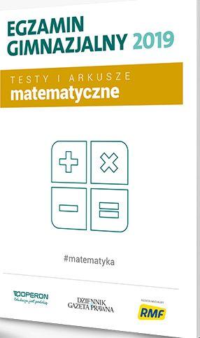 EGZAMIN GIMNAZJALNY 2019 - Testy i arkusze matemat