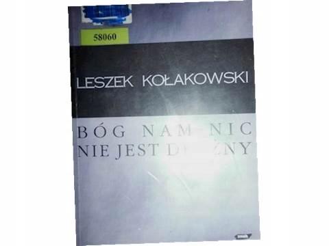 Bóg nam nic nie jest dłużny - Leszek Kołakowski