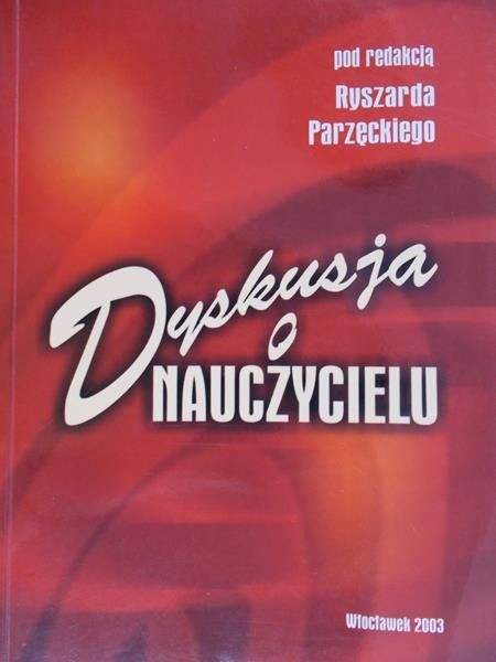 Parzęcki Ryszard Dyskusja O Nauczycielu 7480007620