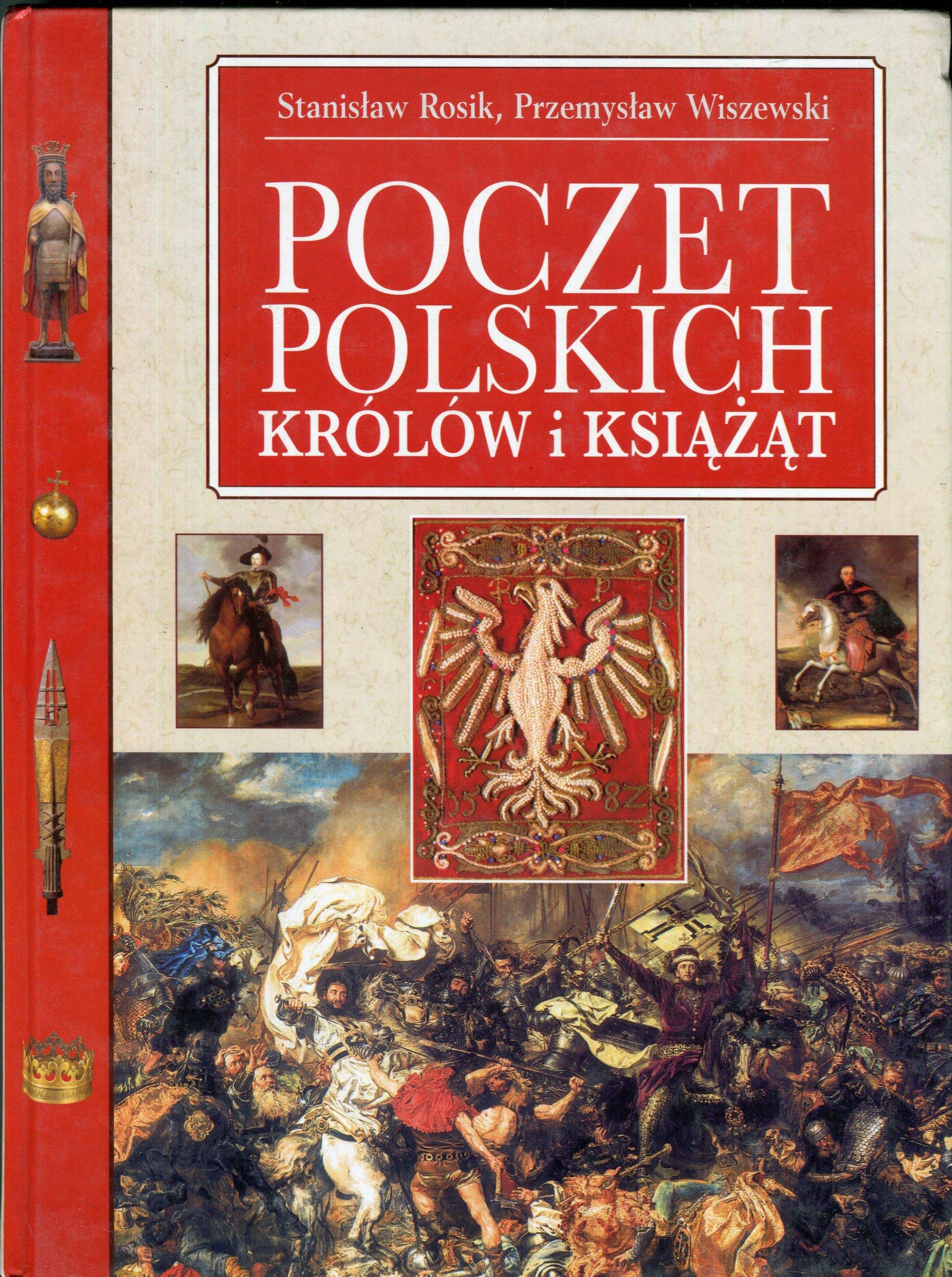 Poczet Polskich Królów i Książąt Stanisław Rosik