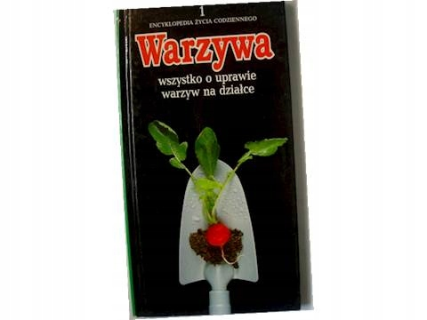 Warzywa Encyklopedia Życia Codziennego T. I Arter