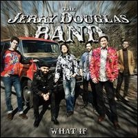 CD Douglas, Jerry -Band- - What If