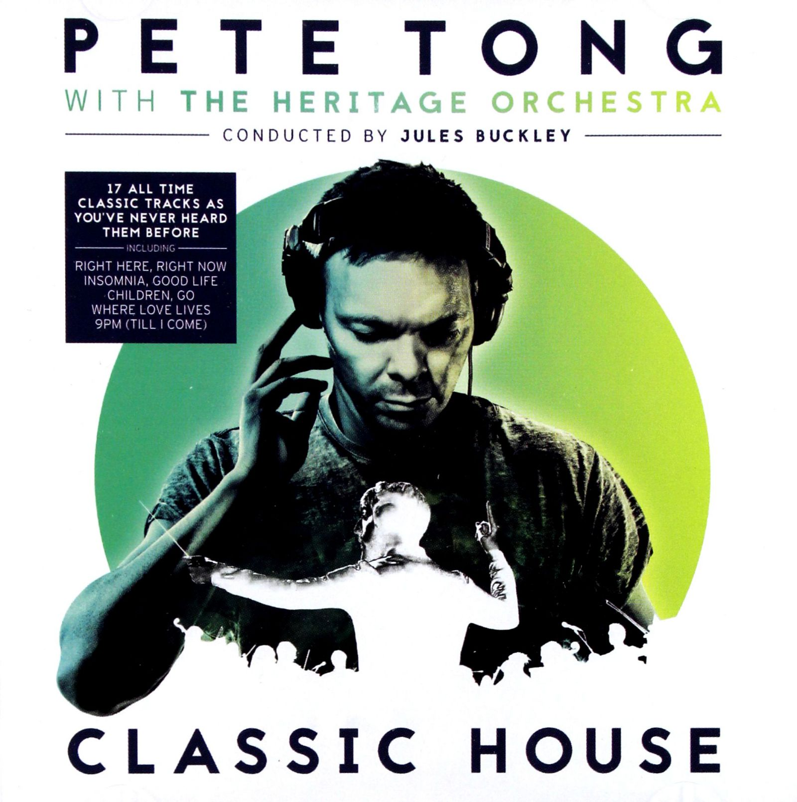 PETE TONG WITH THE HERITAGE ORCHESTRA: CLASSIC HOU