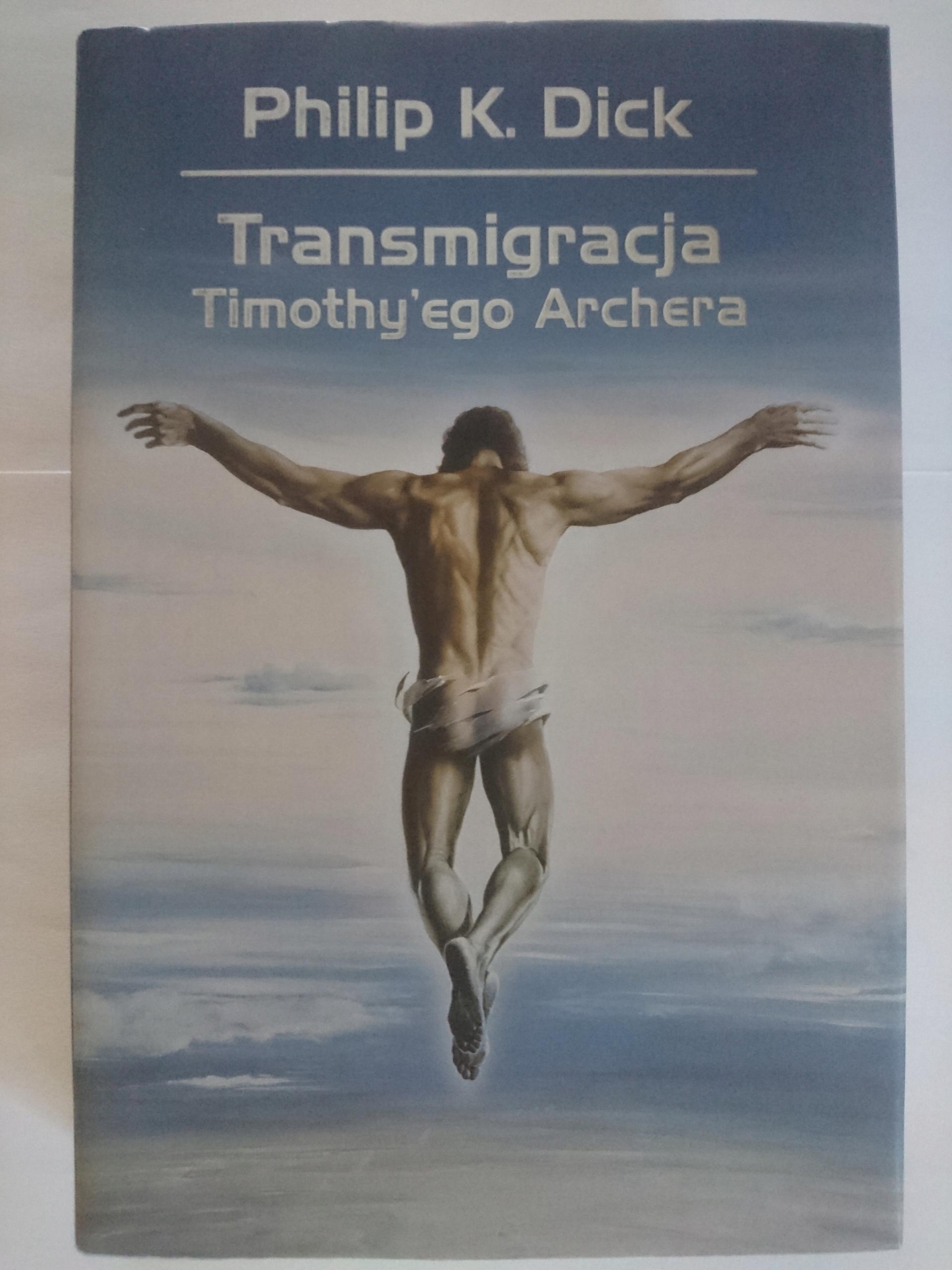 Transmigracja Timothy'ego Archera Dick NOWY UNIKAT