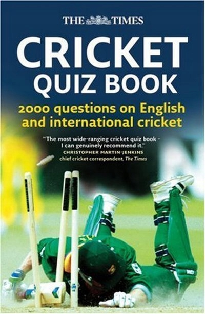 The Times Cricket Quiz Book: 2000 Questions on Eng
