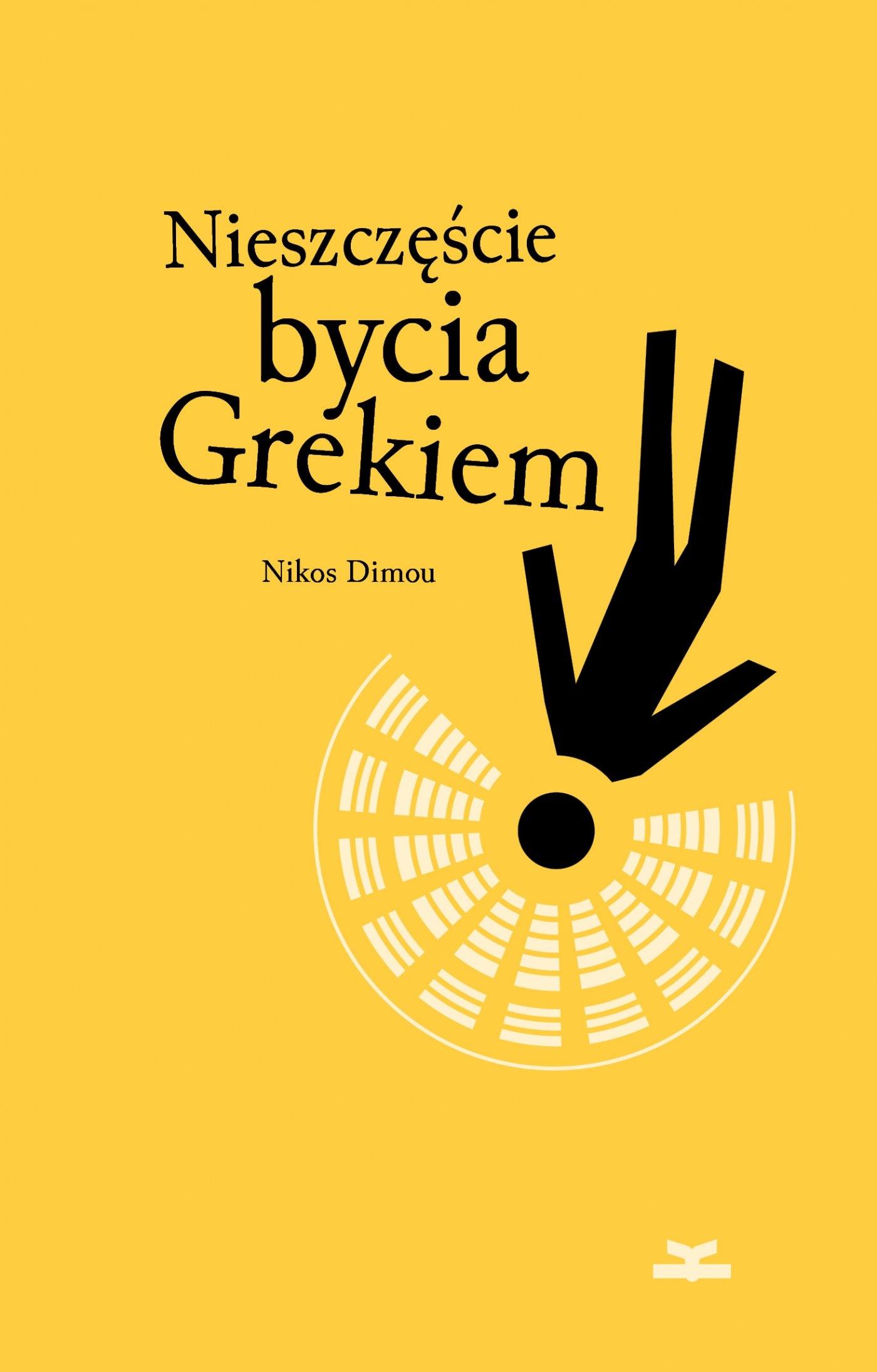 Nieszczęście bycia Grekiem Nikos Dimou