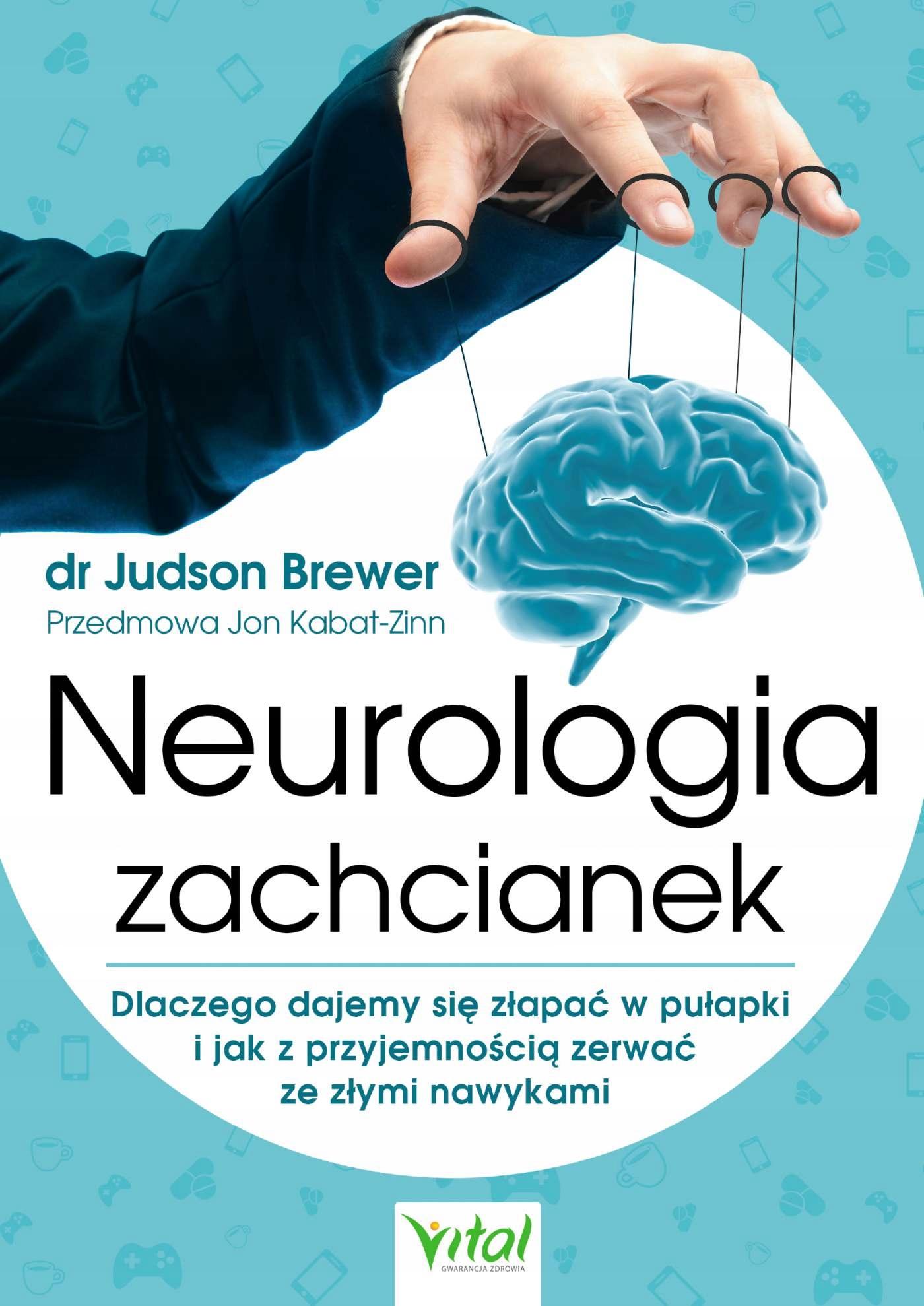 Neurologia zachcianek. dr Judson Brewer