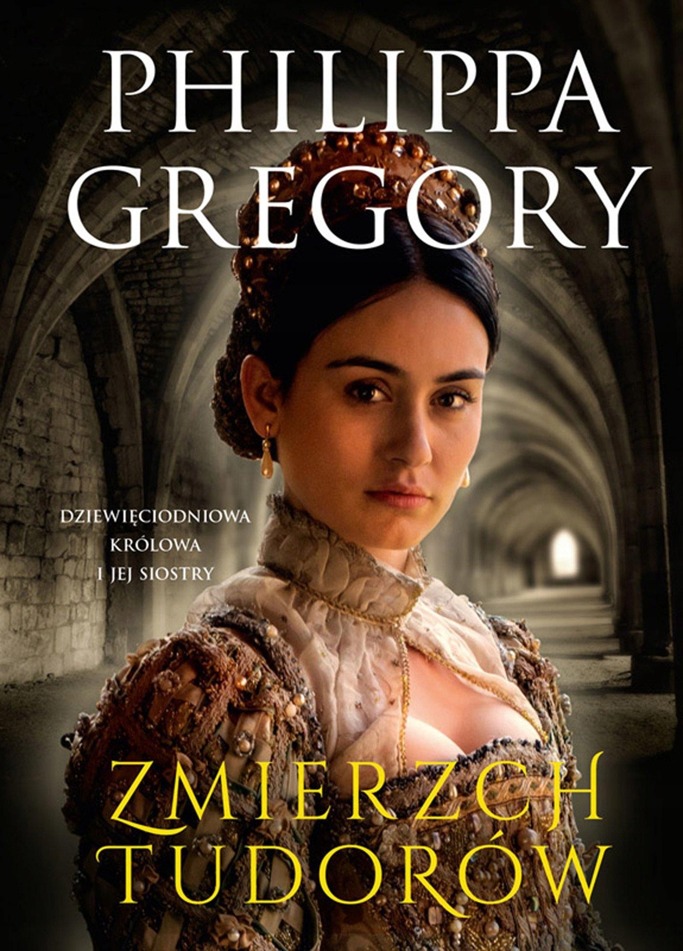Zmierzch Tudorów Philippa Gregory