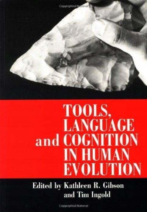 Kathleen R. Gibson Tools, Language and Cognition
