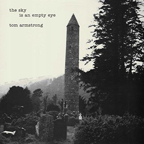 CD Armstrong, Tom - Sky Is An Empty Eye