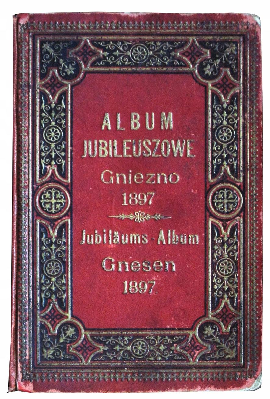 JUBILEUSZOWE GNIEZNO - (Album), Gniezno 1897