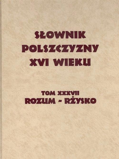 Słownik Polszczyzny XVI wieku tom XXXVII
