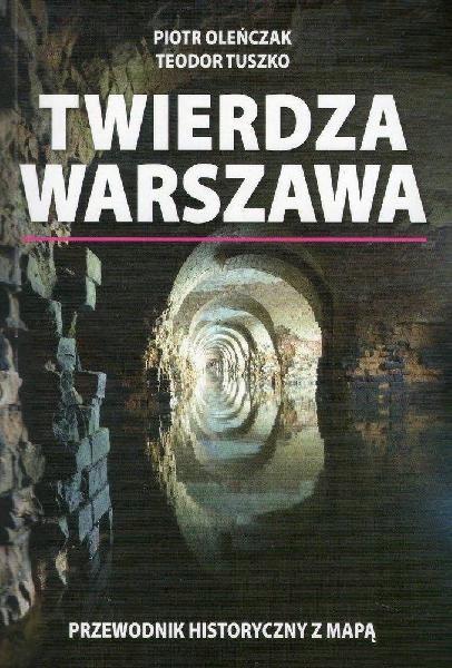 TWIERDZA WARSZAWA przewodnik z mapą RAJD OD. WAWA