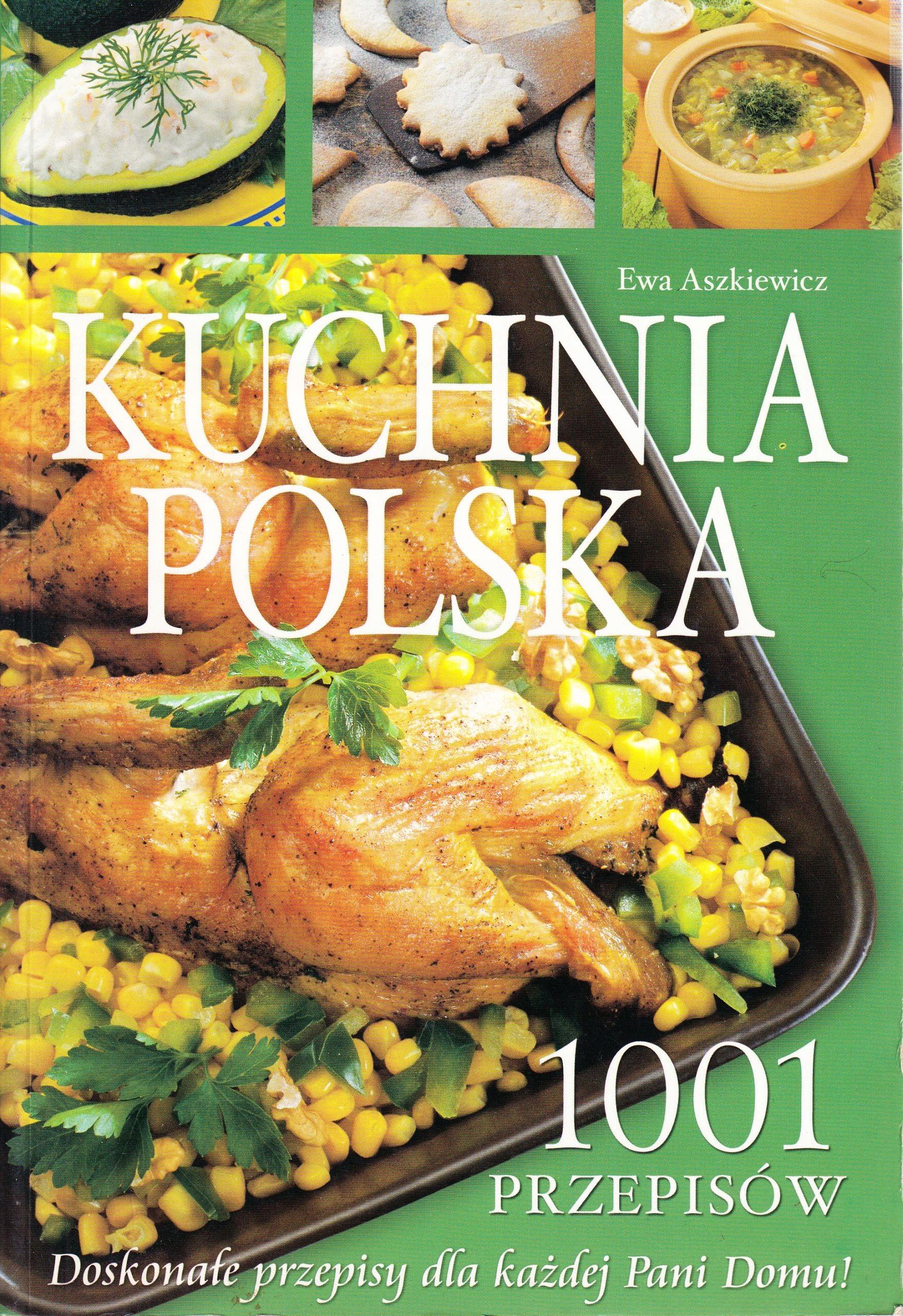 Kuchnia Polska 1001 Przepisów Ewa Aszkiewicz 7701366272